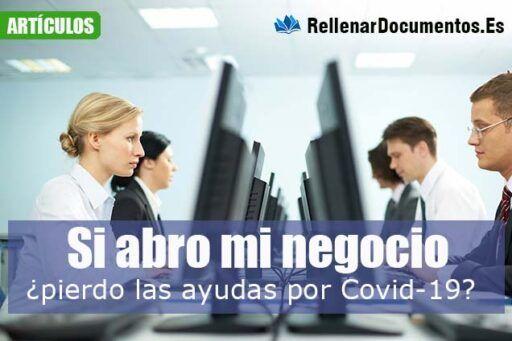 Si abro mi negocio ¿pierdo las ayudas por Covid-19?