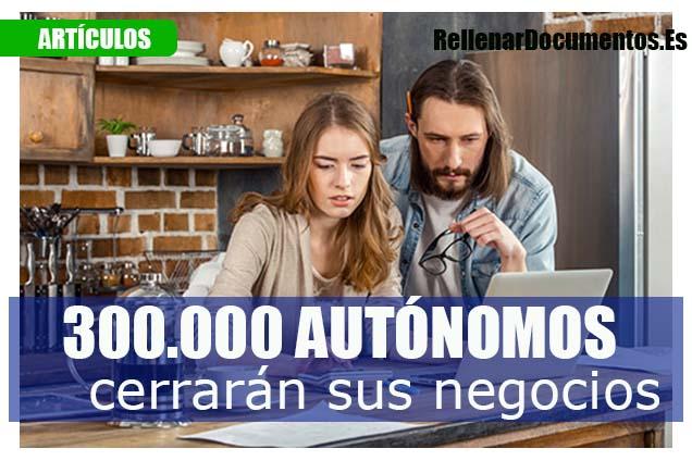 300.000 autónomos tendrán que cerrar