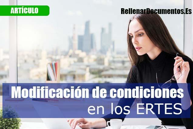 modificación en condiciones de los ERTES