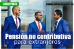 pension no contributiva para extranjeros