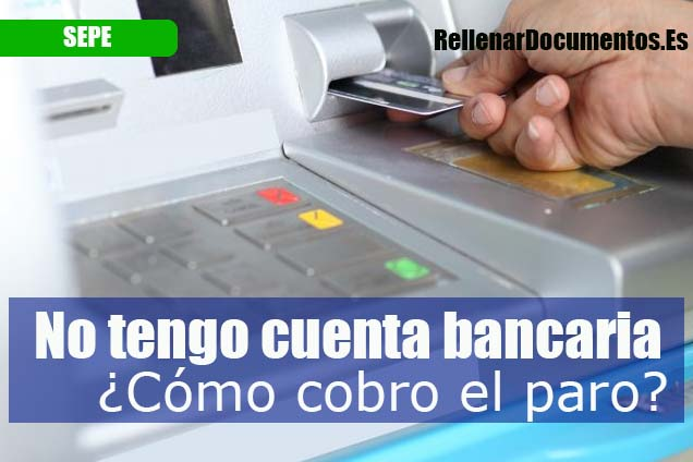 No tengo cuenta bancaria